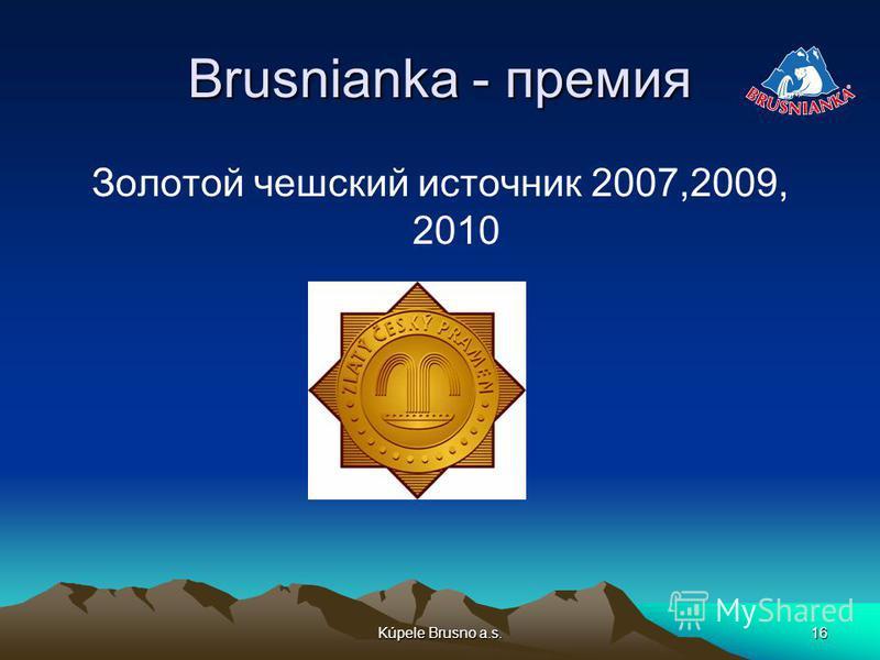 Kúpele Brusno a.s.16 Brusnianka - премия Золотой чешский источник 2007,2009, 2010