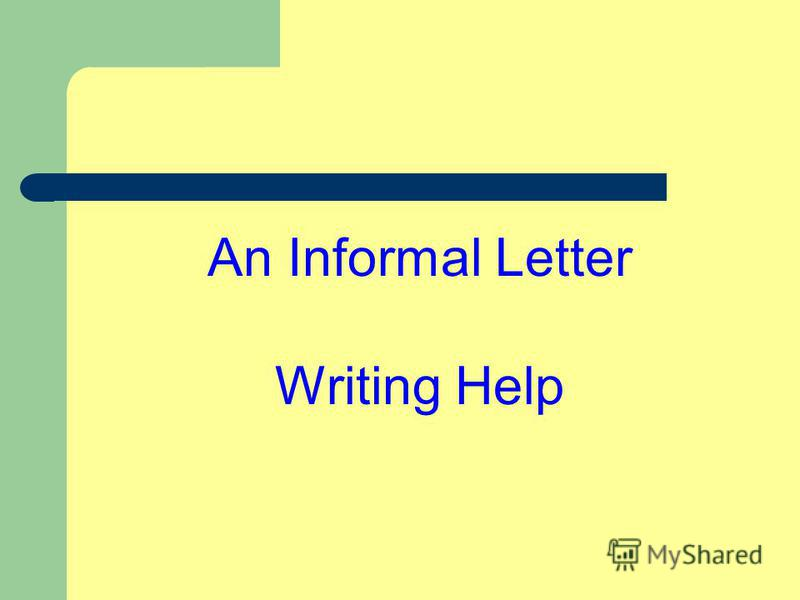 An Informal Letter Writing Help