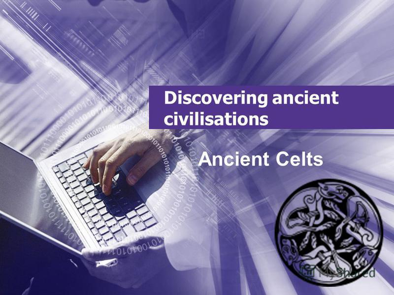 Discovering ancient civilisations Ancient Celts