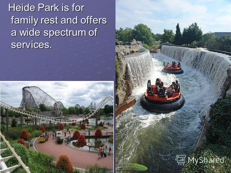 Heide Park is for family rest and offers a wide spectrum of services. Heide Park is for family rest and offers a wide spectrum of services.