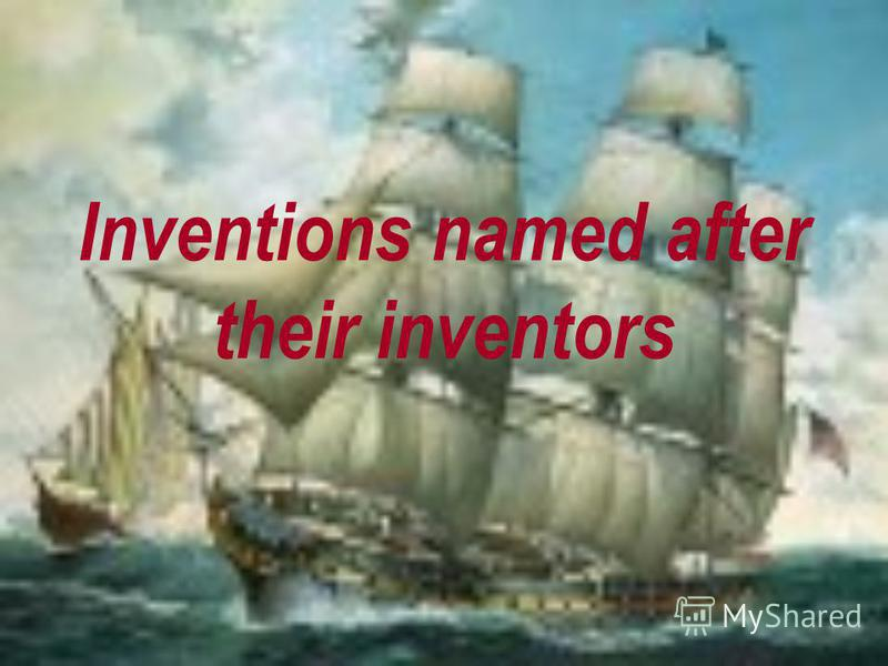 Inventions named after their inventors