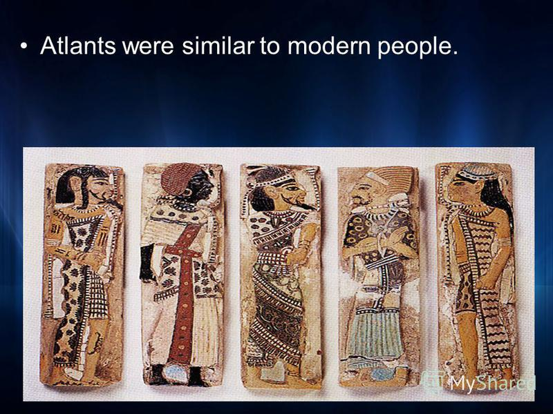 Atlants were similar to modern people.