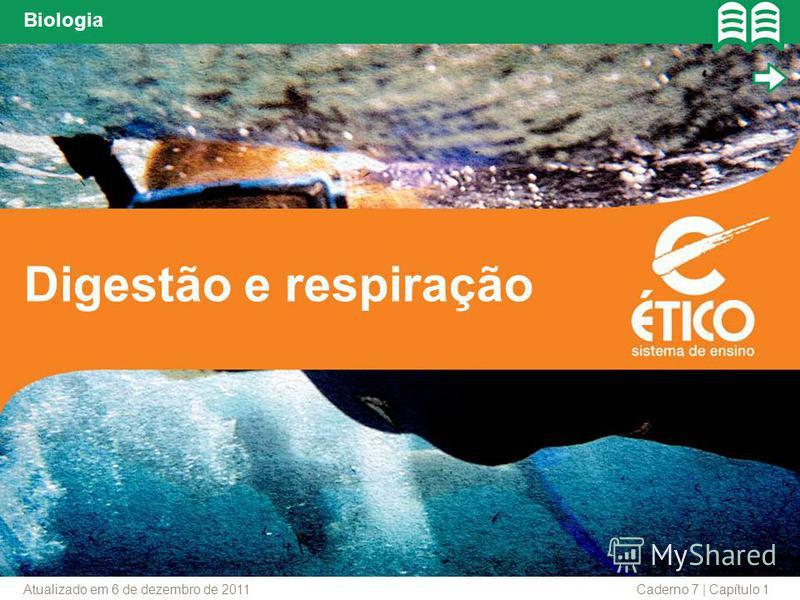 Digestão e respiração Biologia Caderno 7 | Capítulo 1Atualizado em 6 de dezembro de 2011