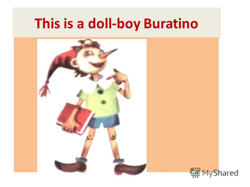 This is a doll-boy Buratino