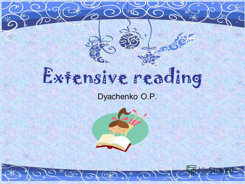 Extensive reading Dyachenko O.P.