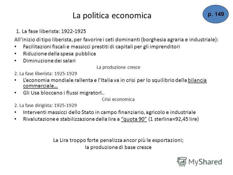 I Patti Lateranensi o Concordato (1929) Per accrescere il suo consenso Mussolini decise di trovare una conciliazione con la Chiesa 11 febbraio 1929: Patti Lateranensi composti da 3 documenti: 1.Trattato che riconosceva Stato Italiano e Vaticano 2.Con