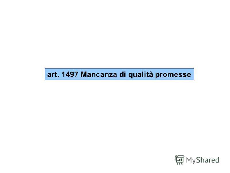 art. 1497 Mancanza di qualità promesse