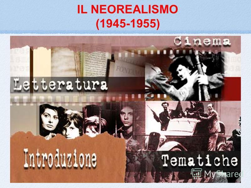 IL NEOREALISMO (1945-1955)