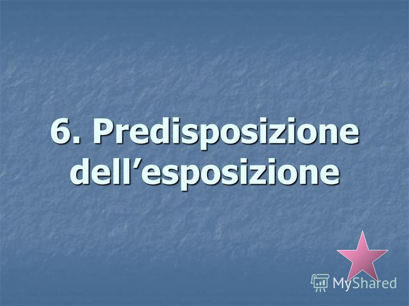 6. Predisposizione dellesposizione
