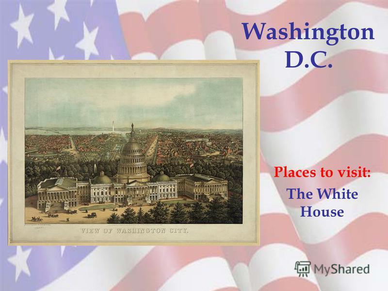Washington D.C. Places to visit: The White House