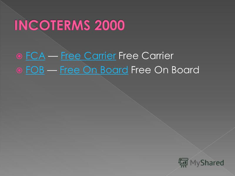 FCA Free Carrier Free Carrier FCAFree Carrier FOB Free On Board Free On Board FOBFree On Board