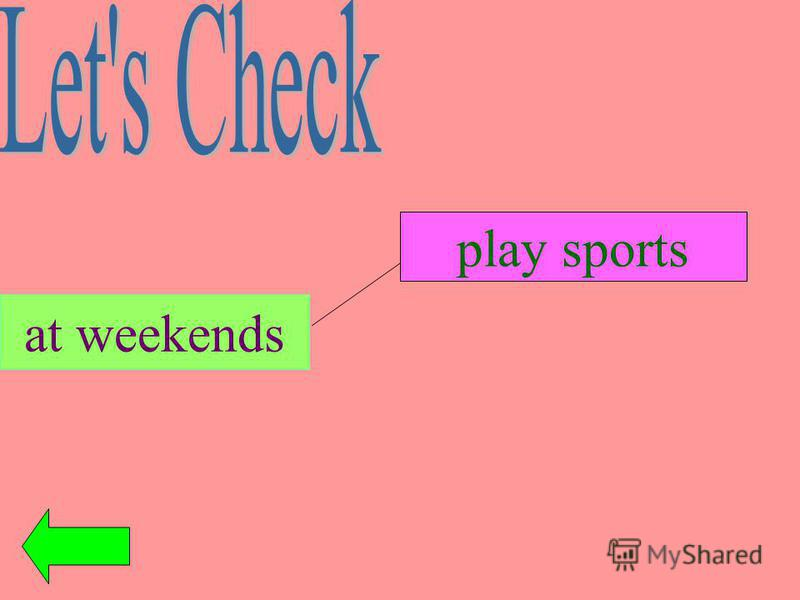 at weekends play sports