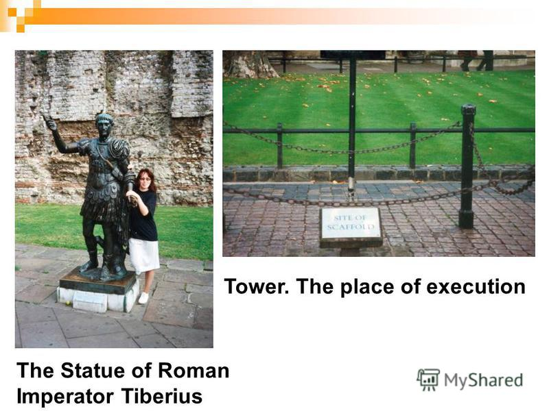 The Statue of Roman Imperator Tiberius Tower. The place of execution