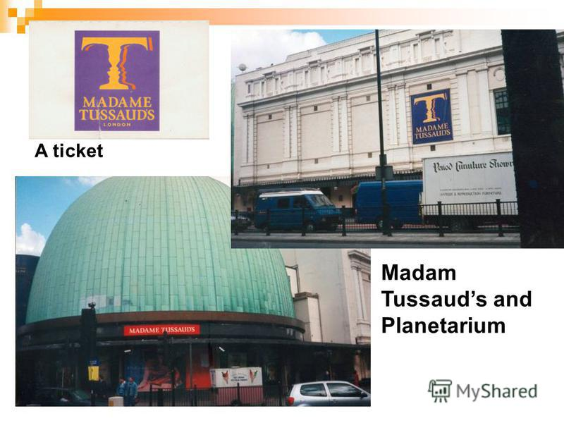Madam Tussauds and Planetarium A ticket