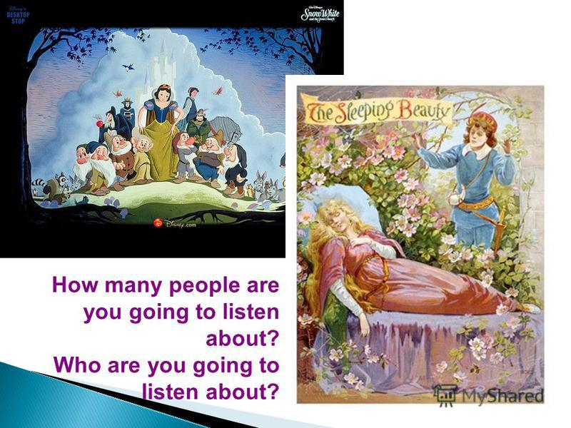 How many people are you going to listen about? Who are you going to listen about?