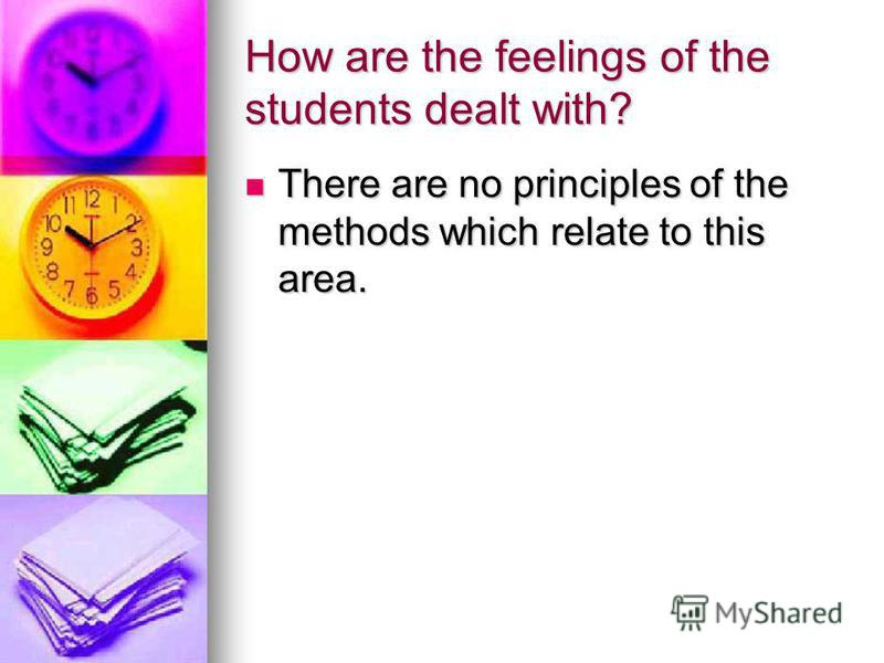 How are the feelings of the students dealt with? There are no principles of the methods which relate to this area. There are no principles of the methods which relate to this area.