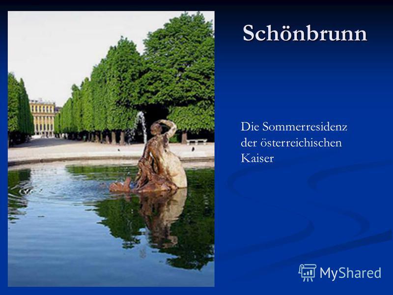 Schönbrunn Die Sommerresidenz der österreichischen Kaiser
