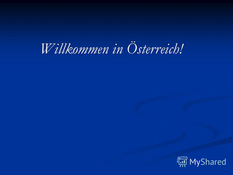 Willkommen in Österreich!