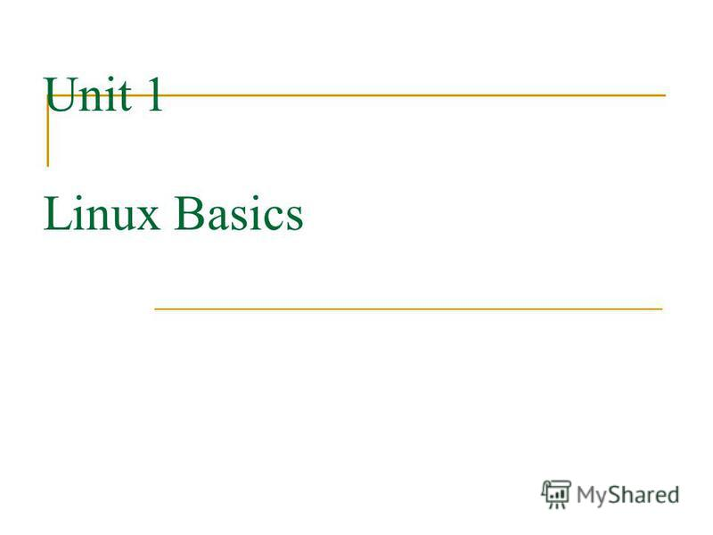 Unit 1 Linux Basics