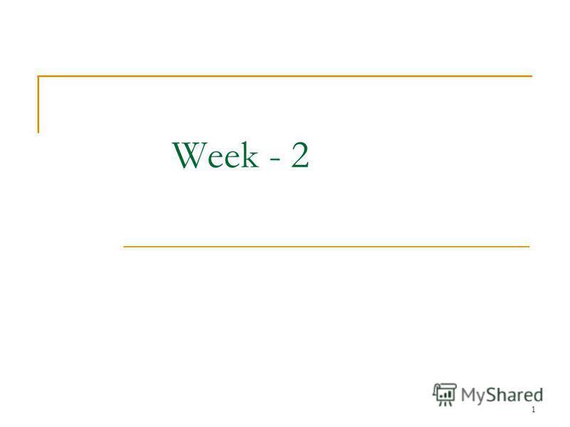 Week - 2 1