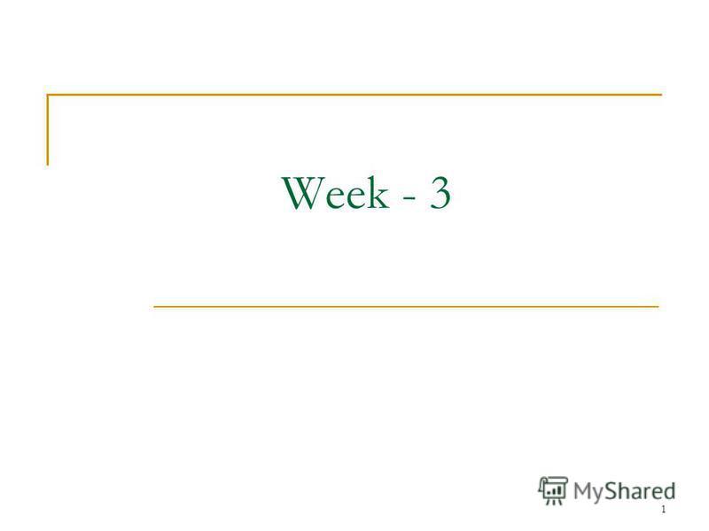 Week - 3 1