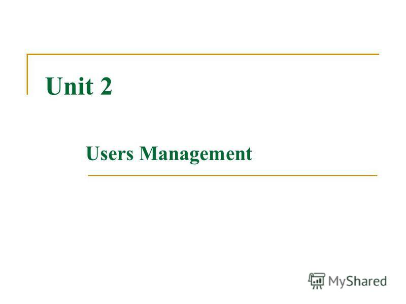 Unit 2 Users Management