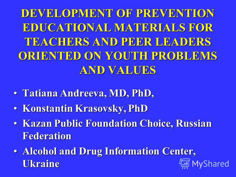 Tatiana Andreeva, MD, PhD,Tatiana Andreeva, MD, PhD, Konstantin Krasovsky, PhDKonstantin Krasovsky, PhD Kazan Public Foundation Choice, Russian FederationKazan Public Foundation Choice, Russian Federation Alcohol and Drug Information Center, UkraineA