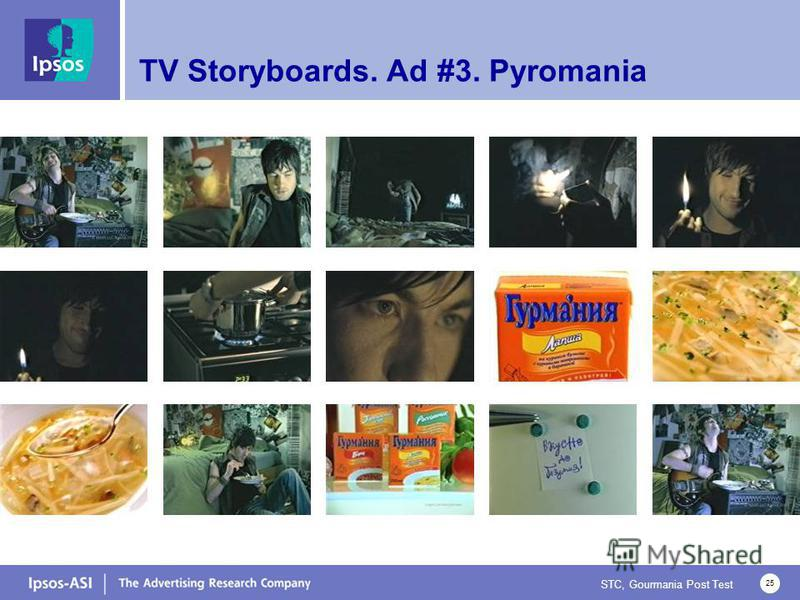 STC, Gourmania Post Test 25 TV Storyboards. Ad #3. Pyromania