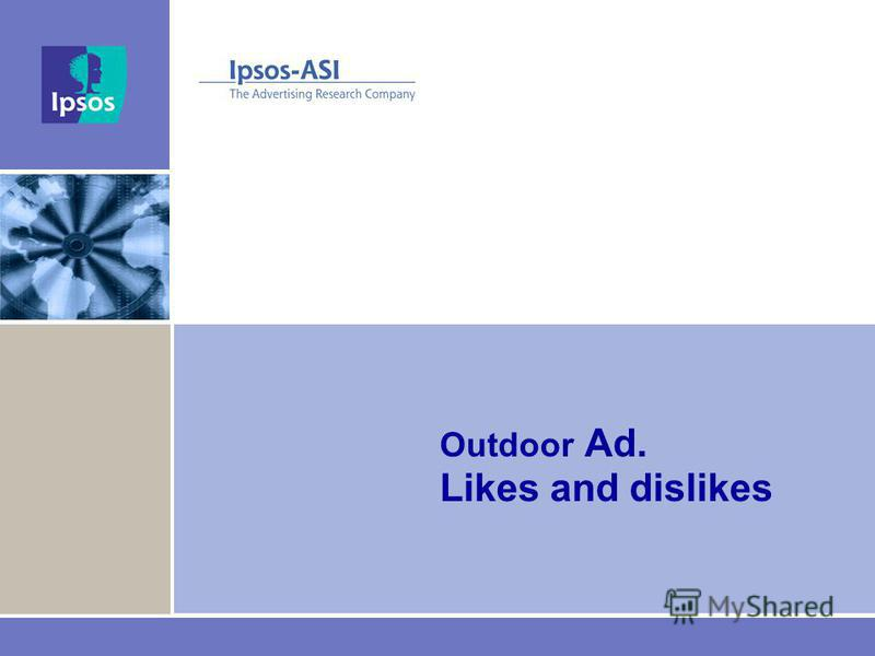 Outdoor Ad. Likes and dislikes