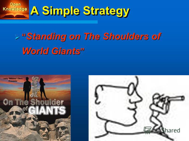 A Simple Strategy Standing on The Shoulders of World Giants Standing on The Shoulders of World Giants