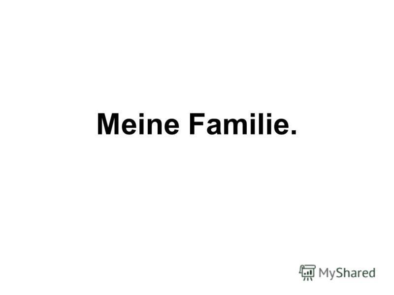 Meine Familie.
