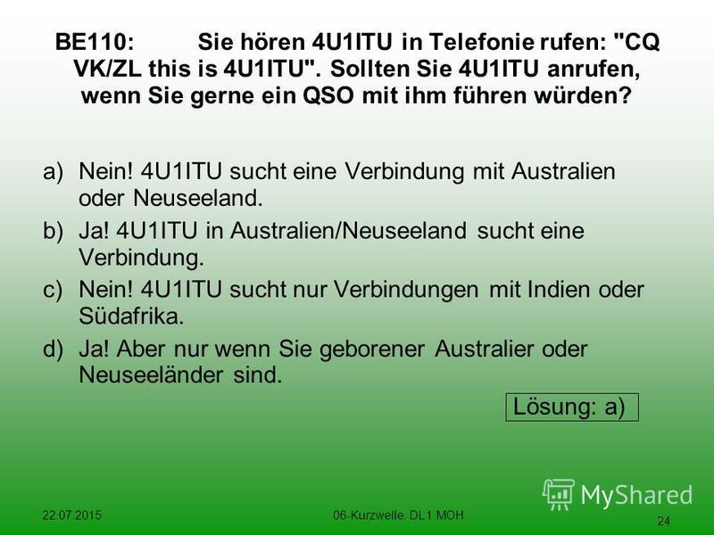 22.07.201506-Kurzwelle. DL 1 MOH 24 BE110:Sie hören 4U1ITU in Telefonie rufen: