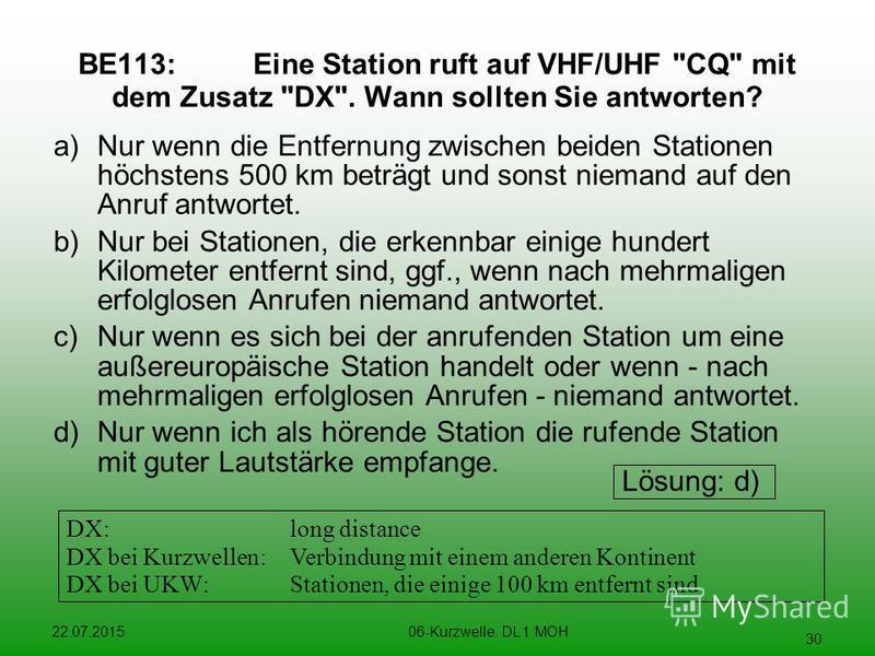 22.07.201506-Kurzwelle. DL 1 MOH 30 BE113:Eine Station ruft auf VHF/UHF