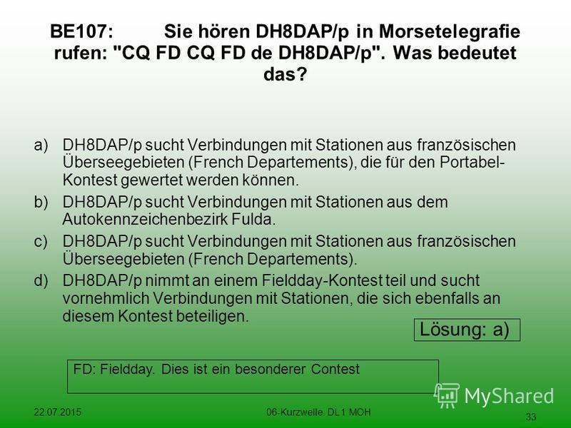 22.07.201506-Kurzwelle. DL 1 MOH 33 BE107:Sie hören DH8DAP/p in Morsetelegrafie rufen: