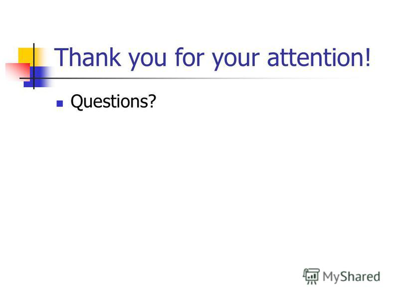 Thank you for your attention! Questions?
