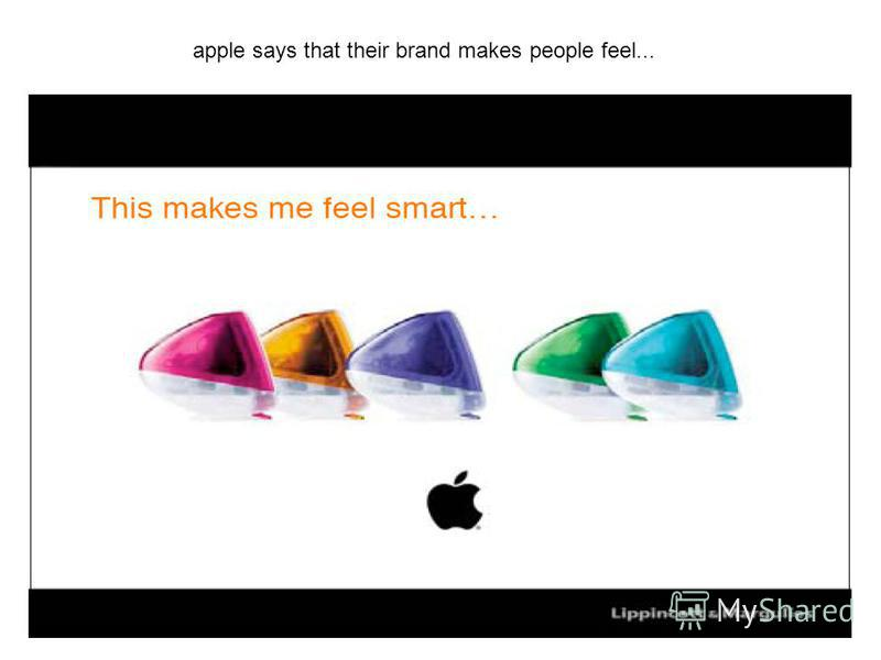 apple says that their brand makes people feel...