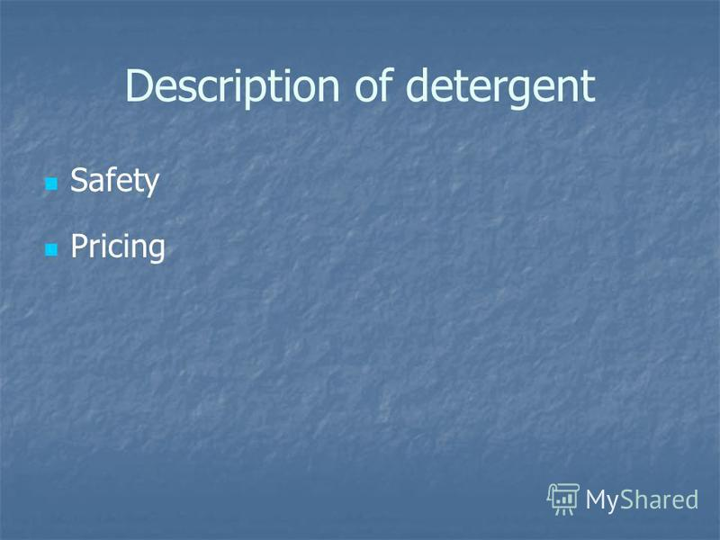 Description of detergent Safety Pricing