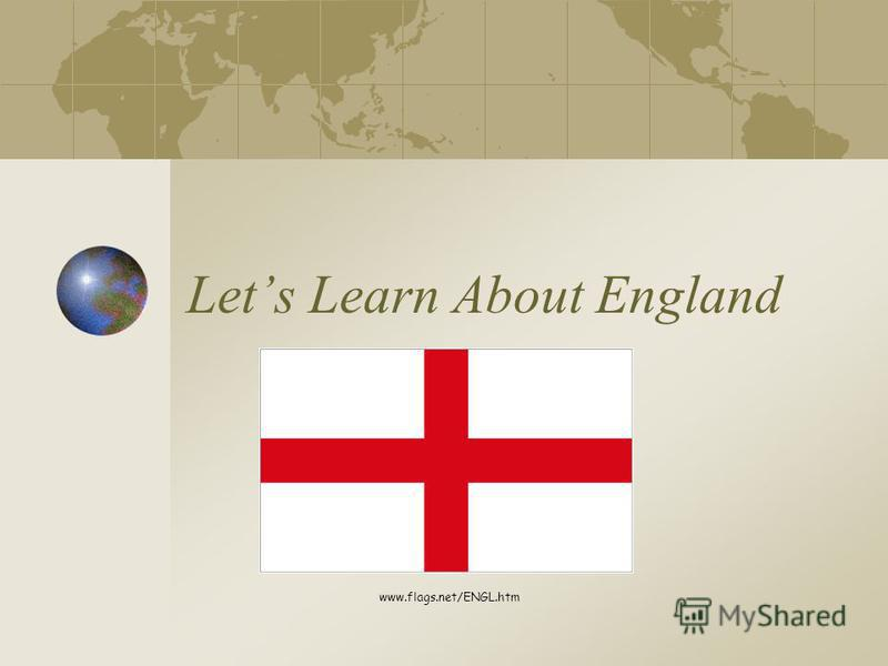 Lets Learn About England www.flags.net/ENGL.htm
