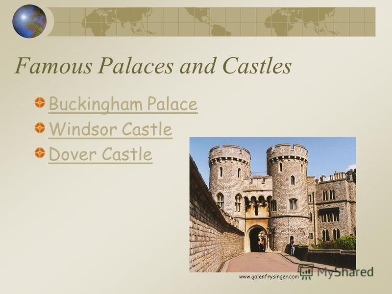 Famous Palaces and Castles Buckingham Palace Windsor Castle Dover Castle www.galenfrysinger.com