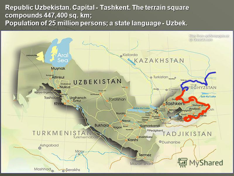 Republic Uzbekistan. Capital - Tashkent. The terrain square compounds 447,400 sq. km; Population of 25 million persons; a state language - Uzbek.