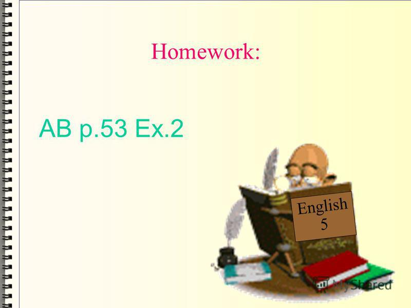 English 5 Homework: AB p.53 Ex.2