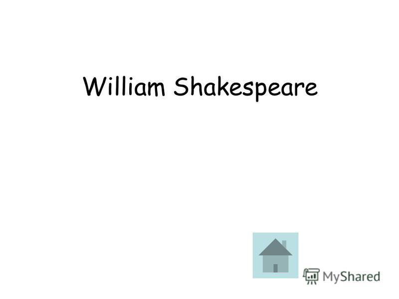 He is famous for his «Romeo and Juliet», «Hamlet», and the Sonnets ответ