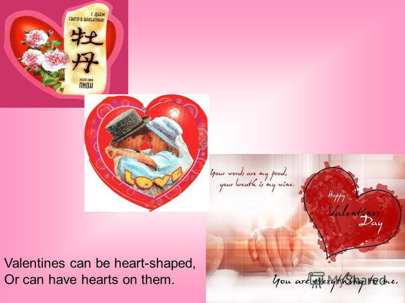 St. Valentines Day is now a day when boys and girls, sweethearts, husbands and wives exchange cards and presents.