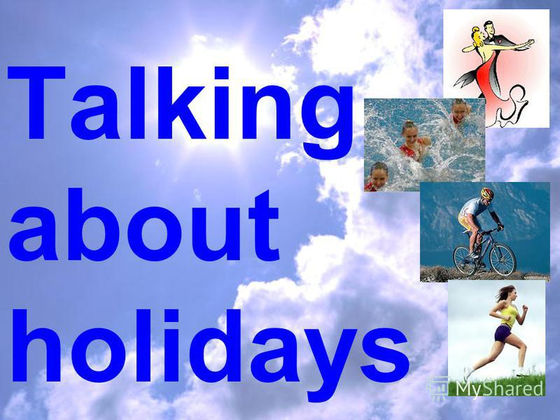 Talking about holidays