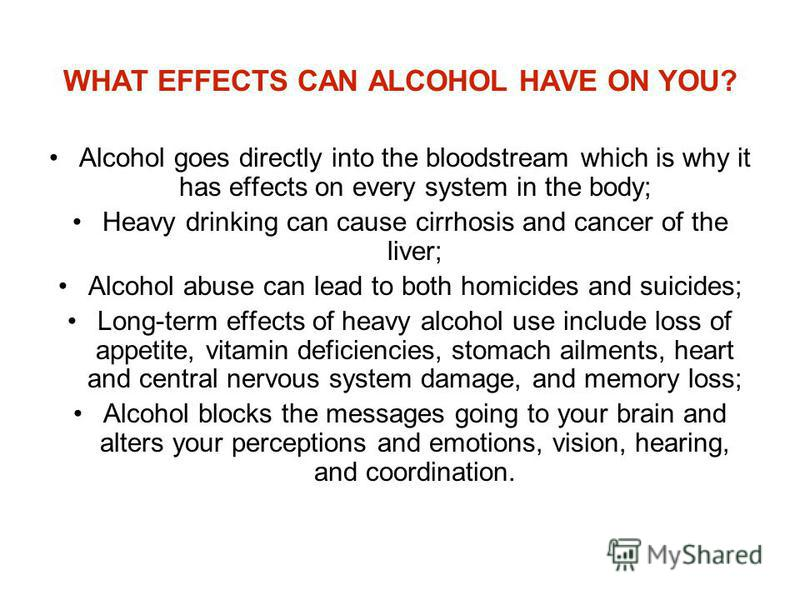 what effect does alcohol have on Do you want to come out of your addiction and be free do you feel it hard to do alcohol can have its effect on your children and family as well.