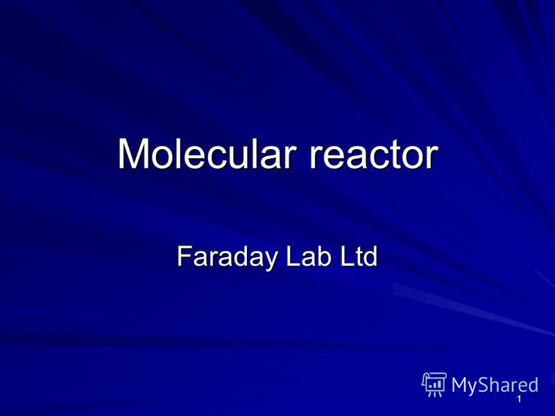 1 Molecular reactor Faraday Lab Ltd