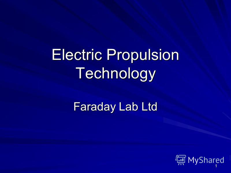1 Electric Propulsion Technology Faraday Lab Ltd