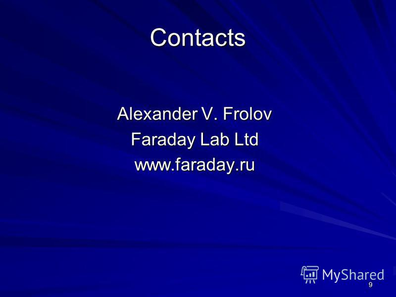 9 Contacts Alexander V. Frolov Faraday Lab Ltd www.faraday.ru