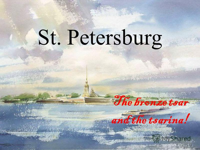 St. Petersburg The bronze tsar and the tsarina!