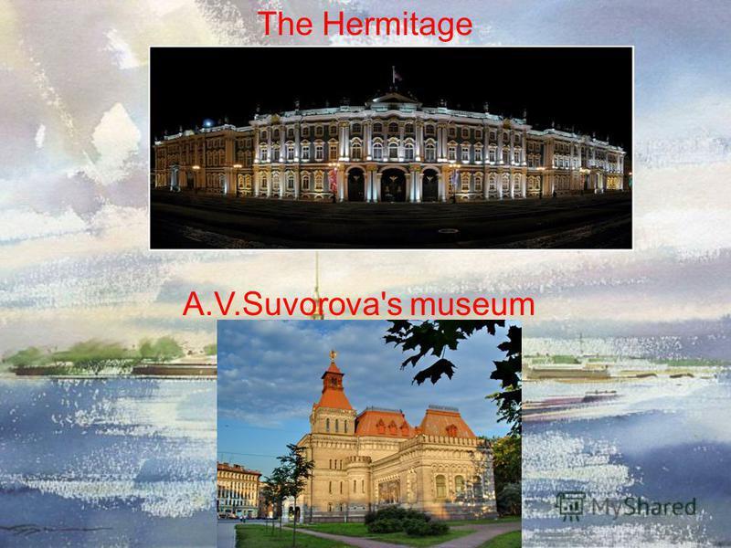 The Hermitage A.V.Suvorova's museum